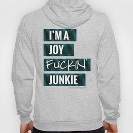 I'M A JOY FUCKIN' JUNKIE (teal) Hoody