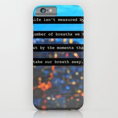 The Moments That Take Our Breath Away Slim Case iPhone 6s