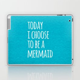 Choose To Be A Mermaid Funny Quote Laptop & iPad Skin