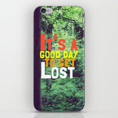 It's a Good Day To Get Lost iPhone & iPod Skin