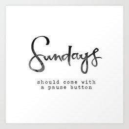 Sundays Art Print