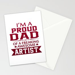 I'M A PROUD ARTIST'S DAD Stationery Cards