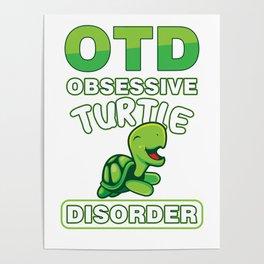 OTD Obsessive Turtle Disorder Funny Sea Creature Animals Wildlife Aquamarine Marine Life Turquoise G Poster