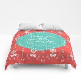 I love you more than my own skin. -Frida Kahlo Comforters