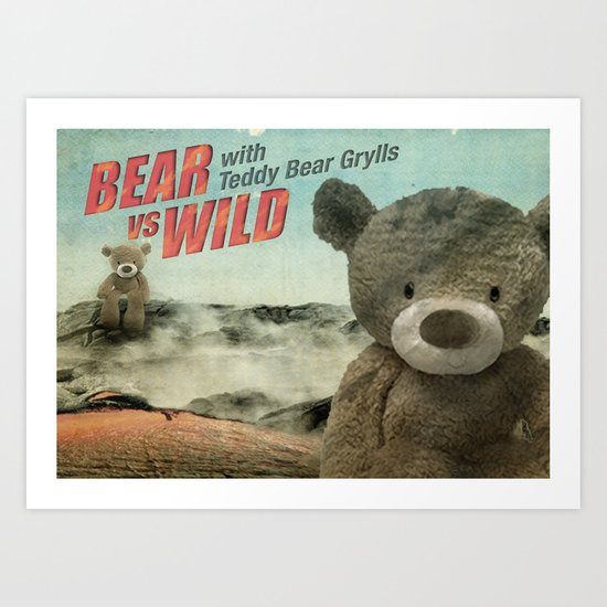 Teddy Bear Grylls Art Print
