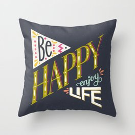'Be Happy Enjoy Life' hand lettering Throw Pillow