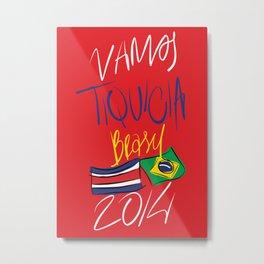 VAMOS TIQUICIA  Metal Print