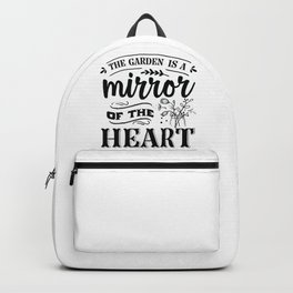 The garden is a mirror of the heart - Garden hand drawn quotes illustration. Funny humor. Life sayings. Backpack