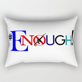Enough! Rectangular Pillow