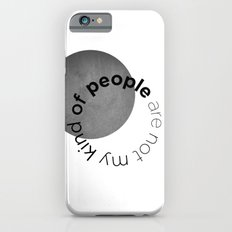 people are not my kind of iPhone 6s Slim Case