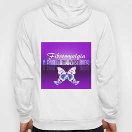 Fibromyalgia - A Pain in the Everything Hoody