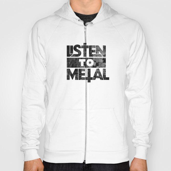 Listen to Metal Hoody