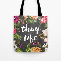 food Tote Bags featuring Thug Life by Text Guy