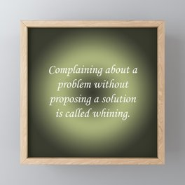 Complaining Without Proposing Framed Mini Art Print