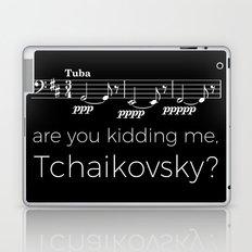 Tuba - Are you kidding me, Tchaikovsky? (black) Laptop & iPad Skin