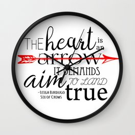 THE HEART IS AN ARROW | SIX OF CROWS BY LEIGH BARDUGO Wall Clock