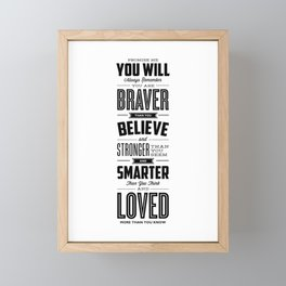 You Are Braver Than You Believe black-white typography poster childrens room nursery wall home decor Framed Mini Art Print