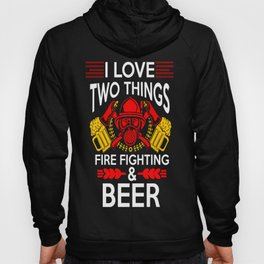 I love two things fire fighting and beer Hoody