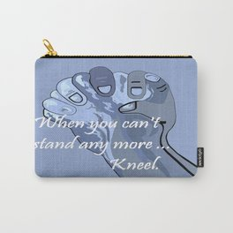 When You Can't Stand Any More ...  Kneel Carry-All Pouch