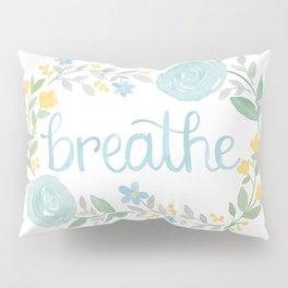 Breathe Flower Art Pillow Sham