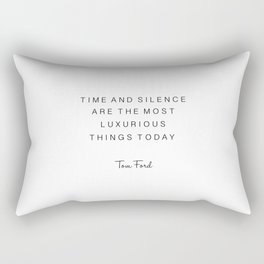 tom quote,time and silence are the most luxurious things today,office decor,office sign,quotes Rectangular Pillow