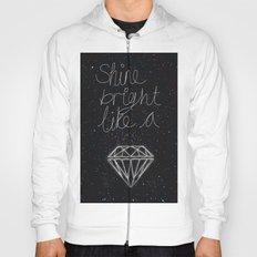 SHINE BRIGHT LIKE A DIAMOND  Hoody