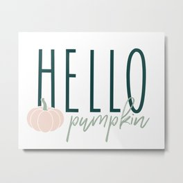 Hello Pumpkin Metal Print