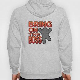 Bring On The Boss Hoody