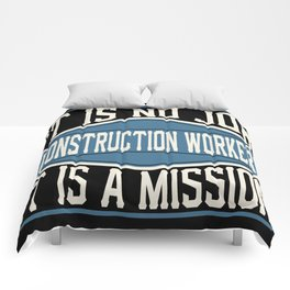 Construction Worker  - It Is No Job, It Is A Mission Comforters