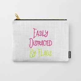 Easily Distracted By Flags Fun Vexillology Quote Carry-All Pouch