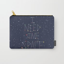 I Need Some Space Carry-All Pouch