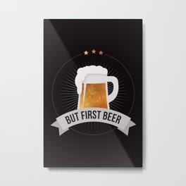 But First Beer Funny Quote Retro Men Gold Black Pub Bar Drink Cheers Metal Print
