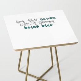 Let The Ocean Worry About Being Blue Side Table