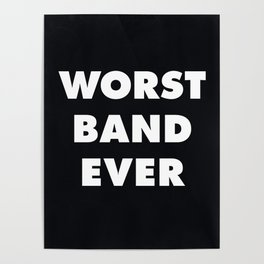 Worst Band Ever Poster
