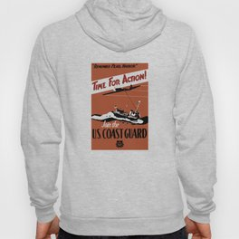 Time For Action -- Join The U.S. Coast Guard Hoody