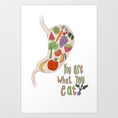 You Are What You Eat Art Print