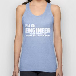 I'm An Engineer Funny Quote Unisex Tank Top
