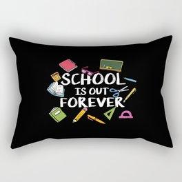School Is Out Forever | Retired Teacher Rectangular Pillow