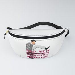And Now for Something Completely Different Fanny Pack