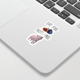 Eat Figs not Pigs Sticker