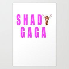 Sip champagne liked Shady Ga Ga Art Print