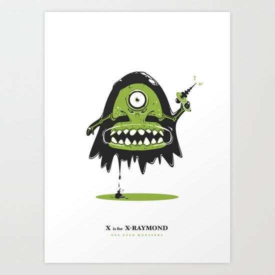 X is for X-Raymond Art Print