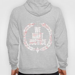 "Express what you want with this cool and awesome tee design with text ""We Want Justice"" Hoody"