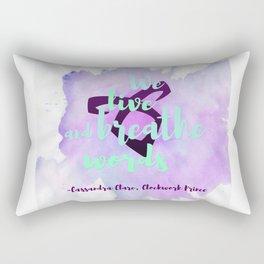 WE LIVE AND BREATHE WORDS | CASSANDRA CLARE Rectangular Pillow
