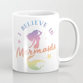 I believe in Mermaids Coffee Mug