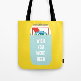 Wish You Were Beer Tote Bag
