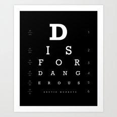 D is for Dangerous (Black) Art Print