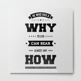 Lab No. 4 He Who Has A Why Friedrich Nietzsche Inspirational Quote Metal Print