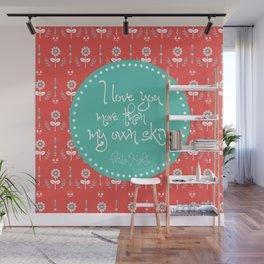 I love you more than my own skin. -Frida Kahlo Wall Mural
