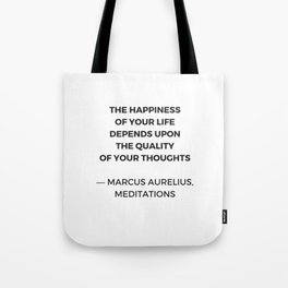 Stoic Inspiration Quotes - Marcus Aurelius Meditations - The happiness of your life Tote Bag